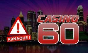 casino 60 arnaque